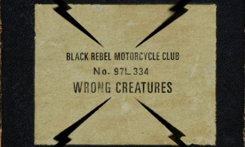 Black Rebel Motorcycle Club: 'Wrong Creatures' (PIAS, 2018)
