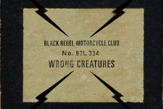 Black Rebel Motorcycle Club: 'Wrong Creatures' (PIAS, 2018)