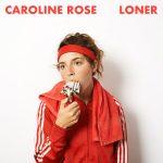 Caroline Rose: 'Loner' (New West, 2018)