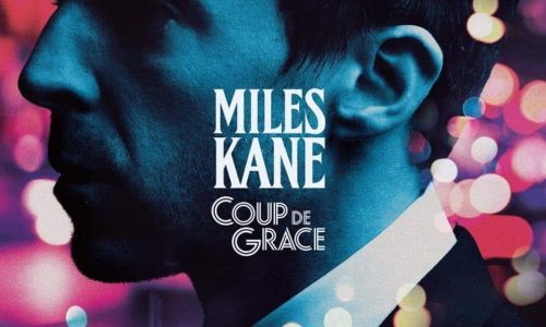 Miles Kane: 'Coup De Grace' (Virgin EMI, 2018)