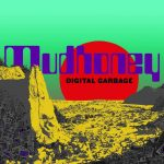 Mudhoney: 'Digital Garbage' (Sub Pop, 2018)