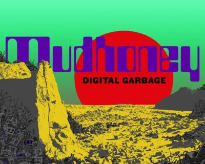 Mudhoney: 'Digital Garbage' (Sub Pop, 2018)