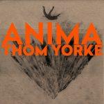 Thom Yorke: 'Anima' (XL, 2019)