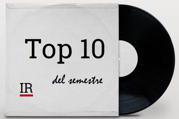 La Top 10 del semestre: gennaio/giugno 2019