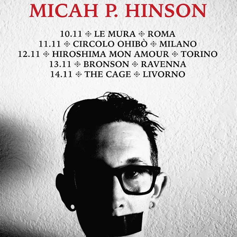 Micah P. Hinson @ Bronson, Ravenna @ Bronson Club | Madonna Dell'albero | Emilia-Romagna | Italia