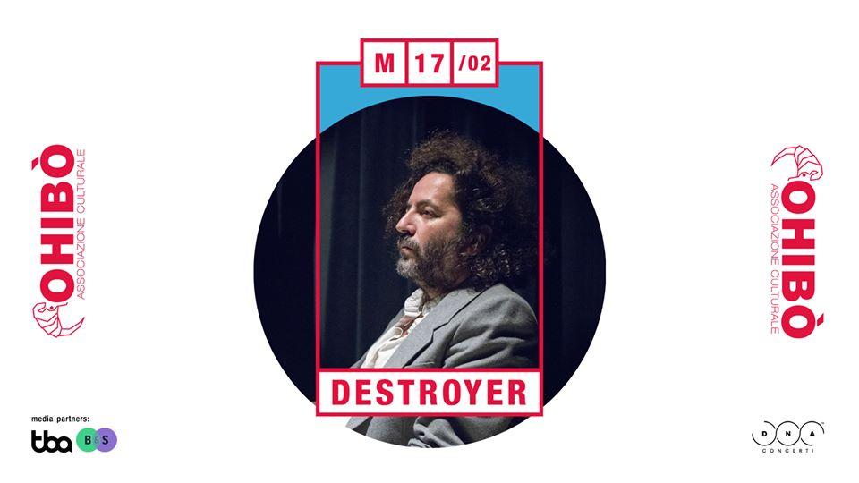 Destroyer @ Ohibò, Milano @ Circolo Ohibò | Milano | Lombardia | Italia