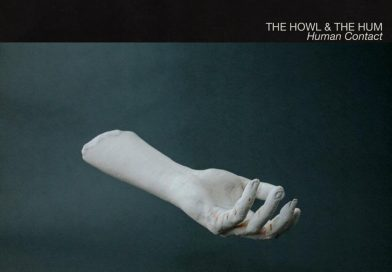 The Howl & The Hum: 'Human Contact' (AWAL, 2020)