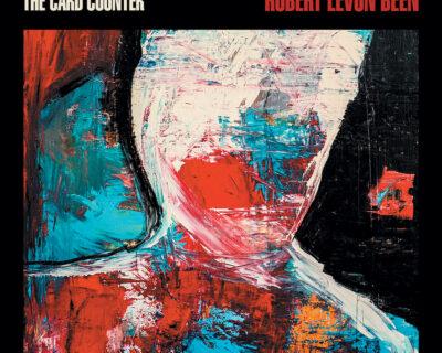 Robert Levon Been: 'Original Songs From The Card Counter' (PIAS, 2021)